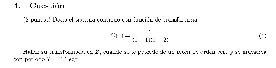 Enunciado de la cuestion 4 del examen de la 2 semana de Junio del 2007 de Regulacion Automatica II