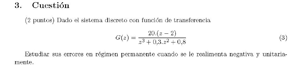 Enunciado de la cuestion 3 del examen de la 1 semana de Septiembre del 2007 de Regulacion Automatica II