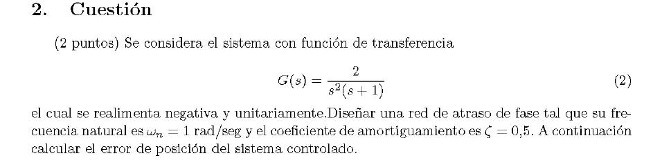 Enunciado de la cuestion 2 del examen de la 2 semana de Septiembre del 2007 de Regulacion Automatica II