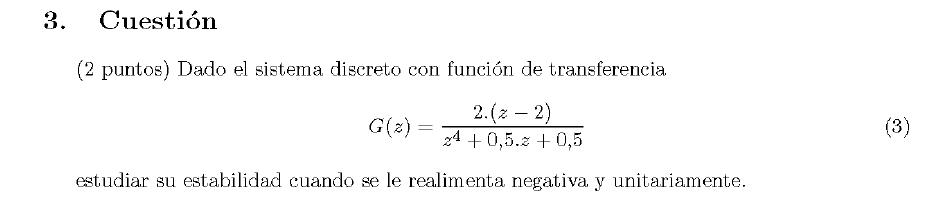 Enunciado de la cuestion 3 del examen de la 2 semana de Septiembre del 2007 de Regulacion Automatica II